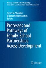 Processes and Pathways of Family-School Partnerships Across Development