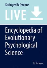 [Encyclopedia of Evolutionary Psychological Science]
