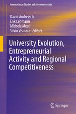 University Evolution, Entrepreneurial Activity and Regional Competitiveness