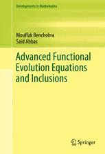 Advanced Functional Evolution Equations and Inclusions