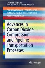 Advances in Carbon Dioxide Compression and Pipeline Transportation Processes