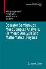 Operator Semigroups Meet Complex Analysis, Harmonic Analysis and Mathematical Physics