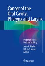 Cancer of the Oral Cavity, Pharynx and Larynx