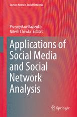 Applications of Social Media and Social Network Analysis