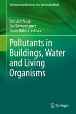 Pollutants in Buildings, Water and Living Organisms