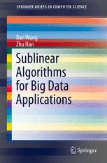 Sublinear Algorithms for Big Data Applications