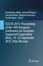 ECSCW 2015: Proceedings of the 14th European Conference on Computer Supported Cooperative Work, 19-23 September 2015, Oslo, Norway