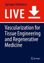 Vascularization for Tissue Engineering and Regenerative Medicine
