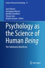 Psychology as the Science of Human Being : The Yokohama Manifesto