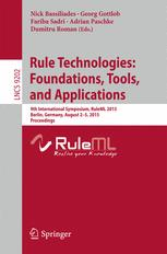 Rule Technologies: Foundations, Tools, and Applications