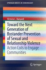 Toward the Next Generation of Bystander Prevention of Sexual and Relationship Violence