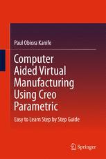 Computer Aided Virtual Manufacturing Using Creo Parametric