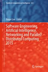 Software Engineering, Artificial Intelligence, Networking and Parallel/Distributed Computing 2015