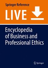 [Encyclopedia of Business and Professional Ethics]