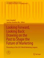 Looking Forward, Looking Back: Drawing on the Past to Shape the Future of Marketing