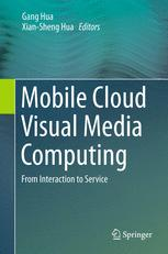 Mobile Cloud Visual Media Computing