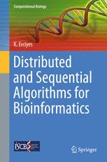 Distributed and Sequential Algorithms for Bioinformatics