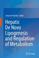 Hepatic De Novo Lipogenesis and Regulation of Metabolism