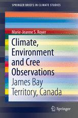 Climate, Environment and Cree Observations
