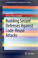 Building Secure Defenses Against Code-Reuse Attacks