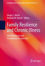 Family Resilience and Chronic Illness : Interdisciplinary and Translational Perspectives