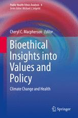 Bioethical Insights into Values and Policy