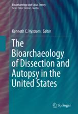 The Bioarchaeology of Dissection and Autopsy in the United States
