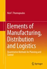 Elements of Manufacturing, Distribution and Logistics : Quantitative Methods for Planning and Control