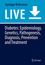 Diabetes. Epidemiology, Genetics, Pathogenesis, Diagnosis, Prevention, and Treatment