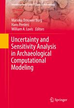 Uncertainty and Sensitivity Analysis in Archaeological Computational Modeling :