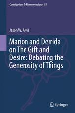 Marion and Derrida on The Gift and Desire: Debating the Generosity of Things
