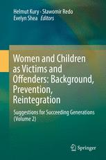 Women and Children as Victims and Offenders: Background, Prevention, Reintegration