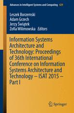 Information Systems Architecture and Technology: Proceedings of 36th International Conference on Information Systems Architecture and Technology – ISAT 2015 – Part I