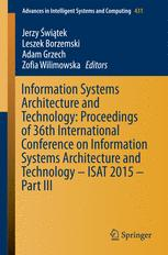 Information Systems Architecture and Technology: Proceedings of 36th International Conference on Information Systems Architecture and Technology – ISAT 2015 – Part III