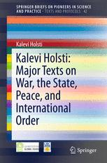 Kalevi Holsti: Major Texts on War, the State, Peace, and International Order