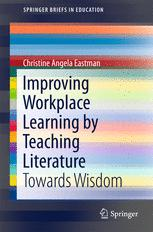 Improving Workplace Learning by Teaching Literature