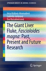 The Giant Liver Fluke, Fascioloides magna: Past, Present and Future Research