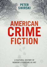 American Crime Fiction : A Cultural History of Nobrow Literature as Art
