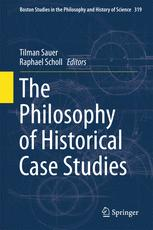 The Philosophy of Historical Case Studies