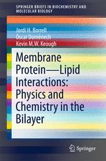 Membrane Protein – Lipid Interactions: Physics and Chemistry in the Bilayer