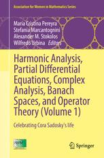 Harmonic Analysis, Partial Differential Equations, Complex Analysis, Banach Spaces, and Operator Theory (Volume 1)