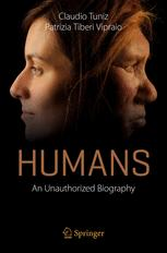 Humans : an unauthorized biography / Claudio Tuniz, Patrizia Tiberi Vipraio