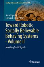 Toward Robotic Socially Believable Behaving Systems - Volume II