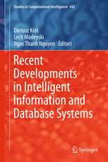 Recent Developments in Intelligent Information and Database Systems
