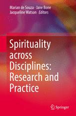 Spirituality across Disciplines: Research and Practice: