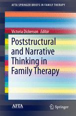 Poststructural and Narrative Thinking in Family Therapy