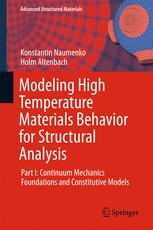 Modeling High Temperature Materials Behavior for Structural Analysis : Part I: Continuum Mechanics Foundations and Constitutive Models