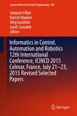 Informatics in Control, Automation and Robotics 12th International Conference, ICINCO 2015 Colmar, France, July 21-23, 2015 Revised Selected Papers