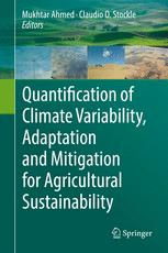 Quantification of Climate Variability, Adaptation and Mitigation for Agricultural Sustainability