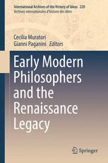 Early Modern Philosophers and the Renaissance Legacy
